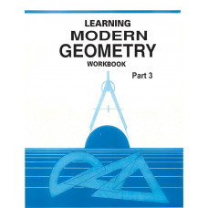 Learning Modern Geometry Workbook Part 3