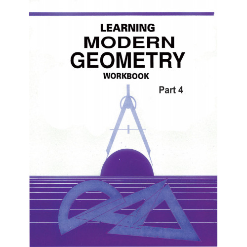 Learning Modern Geometry Workbook Part 4