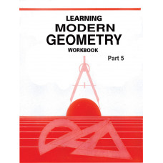 Learning Modern Geometry Workbook Part 5