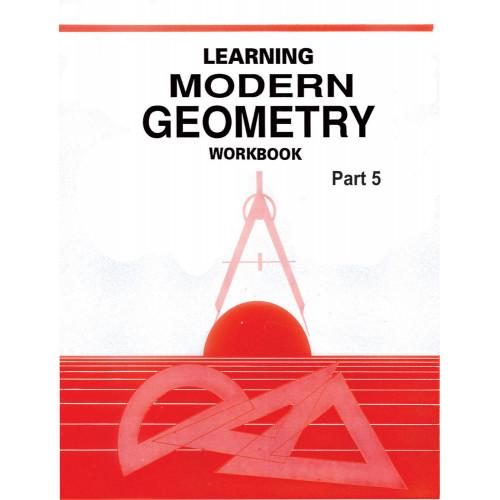 Learning Modern Geometry Workbook Part 5