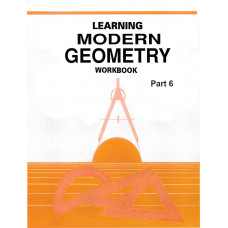 Learning Modern Geometry Workbook Part 6