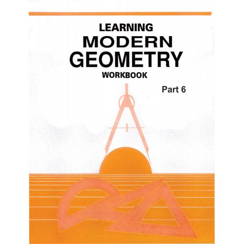 Learning Modern Geometry Workbook Part 6