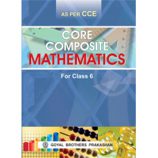 Core Composite Mathematics For Class 6