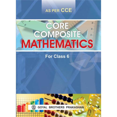 Core Composite Mathematics For Class 6