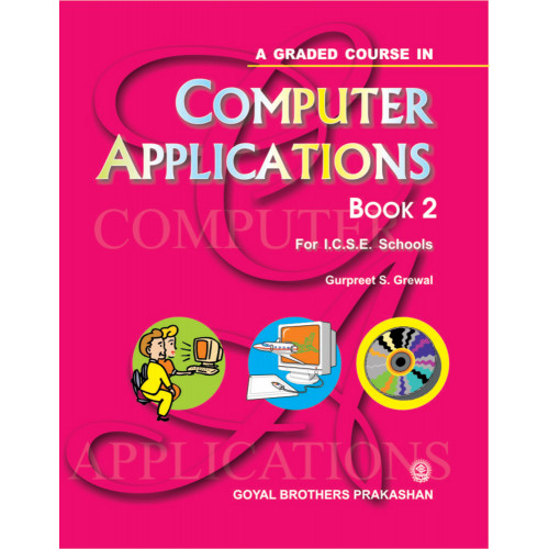 A Graded Course In Computer Applications Book 2