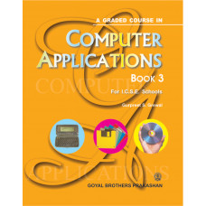 A Graded Course In Computer Applications Book 3