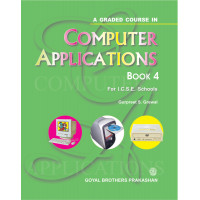 A Graded Course In Computer Applications Book 4