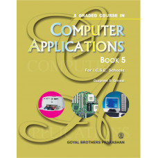 A Graded Course In Computer Applications Book 5