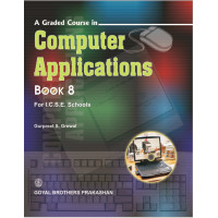 A Graded Course In Computer Applications Book 8