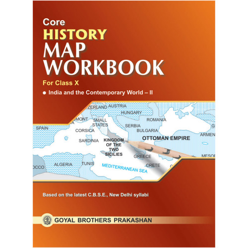 Core History Map Workbook For Class X