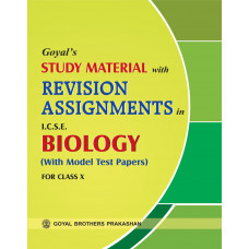 Goyals Study Material With Revision Assignments In ICSE Biology For Class X