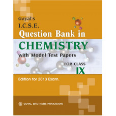 Goyals Question Bank In ICSE Chemistry With Model Test Paper For Class IX