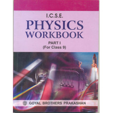 ICSE Physics Workbook Part 1 For Class IX