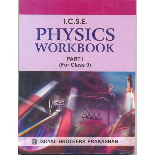 ICSE Physics Workbook Part 1 For Class IX