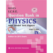 Goyals Question Bank In ICSE Physics With Model Test Paper For Class IX