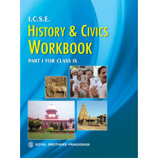 ICSE History & Civics Workbook Part 1 For Class IX