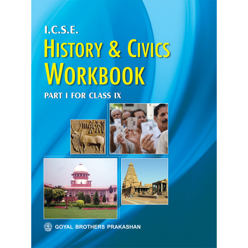 ICSE History & Civics Workbook Part 1 For Class IX