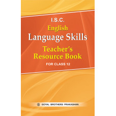 ISC English Language Skills Teachers Resource Book For Class XII