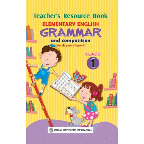 Elementary English Grammar & Composition Teachers Resource Book For Class 1