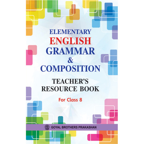 Elementary English Grammar & Composition Teachers Resource Book For Class 8