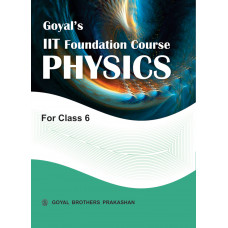 Goyals IIT Foundation Course In Physics For Class 6