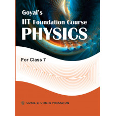 Goyals IIT Foundation Course In Physics For Class 7