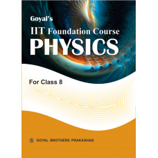 Goyals IIT Foundation Course In Physics For Class 8
