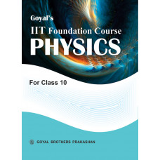 Goyals IIT Foundation Course In Physics For Class 10