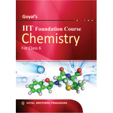 Goyals IIT Foundation Course In Chemistry For Class 6