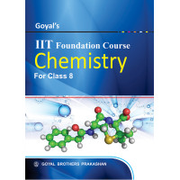 Goyals IIT Foundation Course In Chemistry For Class 8