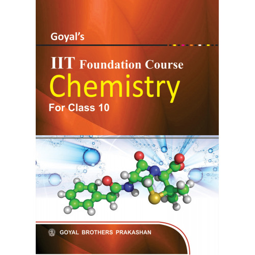 Goyals IIT Foundation Course In Chemistry For Class 10
