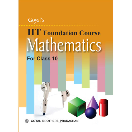 Goyals IIT Foundation Course In Mathematics For Class 10