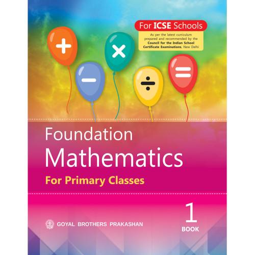Foundation Mathematics For Primary Classes Book 1
