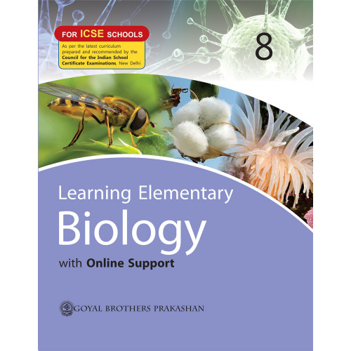 Learning Elementary Biology With Online Support For ICSE Schools 8
