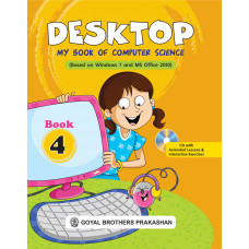 Desktop My Book Of Computer Science (Based On Windows 7 And Ms Office 2010) Book 4 (With Online Support)