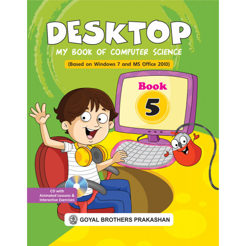 Desktop My Book Of Computer Science (Based On Windows 7 And Ms Office 2010) Book 5 (With Online Support)