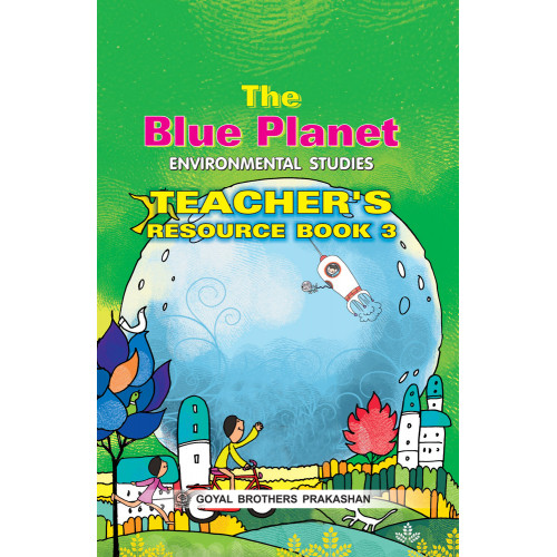 The Blue Planet Environmental Studies Teachers Book 3
