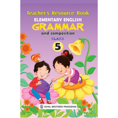 Elementary English Grammar & Composition Teachers Resource Book For Class 5