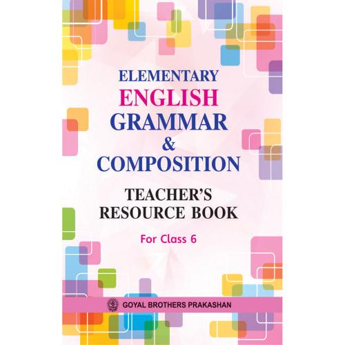 Elementary English Grammar & Composition Teachers Resource Book For Class 6