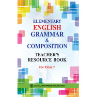 Elementary English Grammar & Composition Teachers Resource Book For Class 7