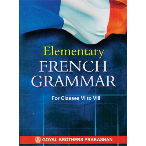 Elementary French Grammar For Classes 6 To 8