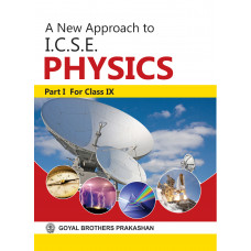 A New Approach To ICSE Physics Part 1 For Class IX