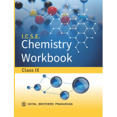 ICSE Chemistry Workbook Part 1 For Class IX