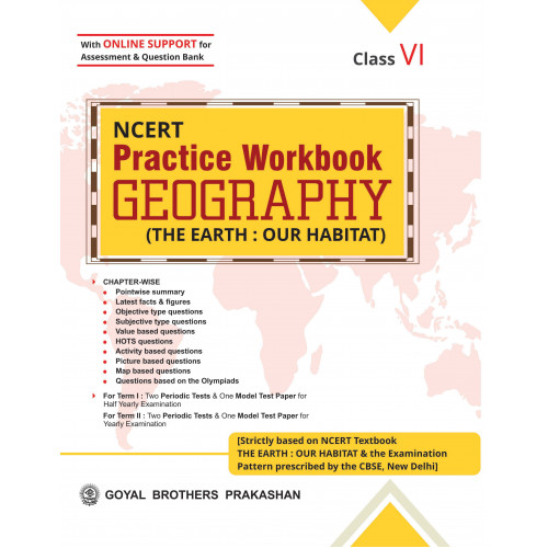 NCERT Practice Workbook Geography (The Earth : Our Habitat) For Class 6 (With Online Support)
