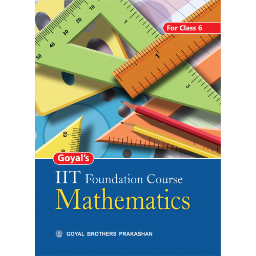 Goyals IIT Foundation Course In Mathematics For Class 6