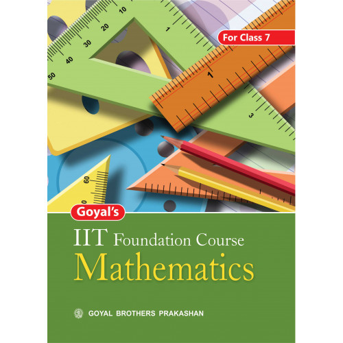 Goyals IIT Foundation Course In Mathematics For Class 7