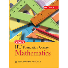 Goyals IIT Foundation Course In Mathematics For Class 8