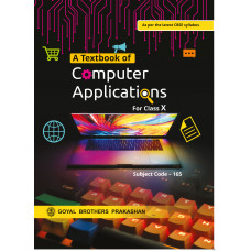 A Textbook of Computer Applications for Class X