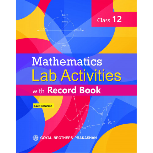 Mathematics Lab Activities with Record Book For Class 12