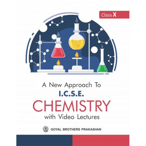 A New Approach To ICSE Chemistry with Video Lectures For Class X
